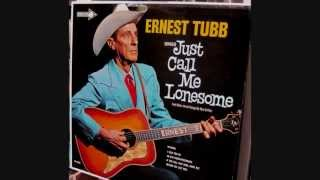 Ernest Tubb  ~  Just Call Me Lonesome