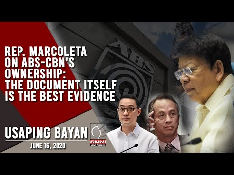 REP. MARCOLETA ON ABS-CBN'S OWNERSHIP: THE DOCUMENT ITSELF IS THE BEST EVIDENCE