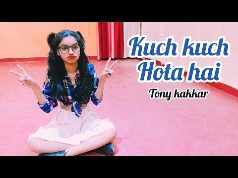 Kuch Kuch Hota Hai   Dance Video   Tony Kakkar   Neha Kakkar   Shalu Tyagi Dance.