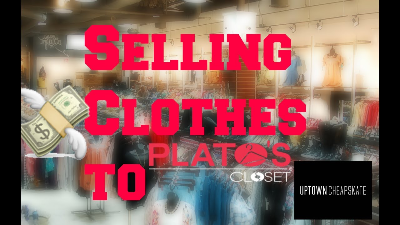 How Much Do They Give You For Clothes At Plato S Closet