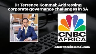 Dr Terrence Kommal: CNBC: Addressing corporate governance challenges in SA