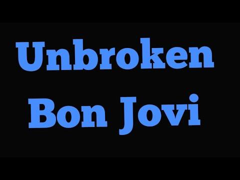 Unbroken Bon Jovi Lyrics