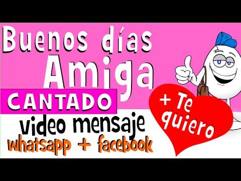 Buenos dias AMIGA CANTADO | Videos para whatsapp facebook - Frases ...