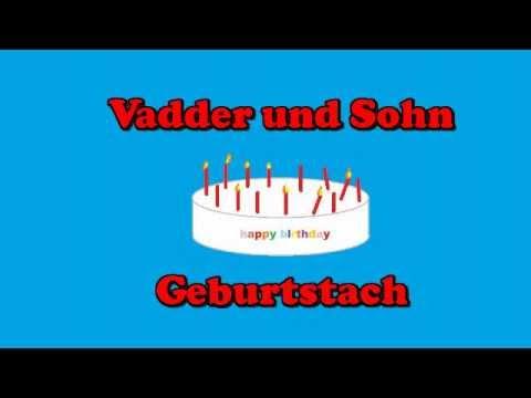 Vadder Und Sohn Geburtstag Youtube