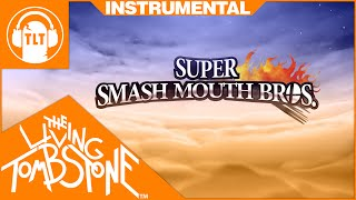 The Living Tombstone - Super Smash Mouth Bros [ Instrumental ] - FREE DOWNLOAD (SSB4 Remix)