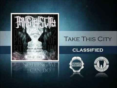 Take This City-CLASSIFIED (Lyric Video)