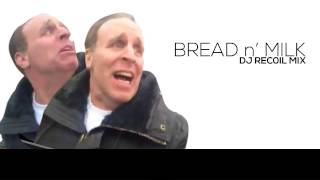 Bread and Milk Remix