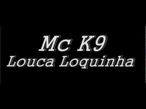 funk do mc k9 louca louquinha