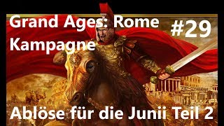Grand Ages: Rome Kampagne #29 Ablöse für die Junii Teil 2 [Deutsch/HD/Gameplay]