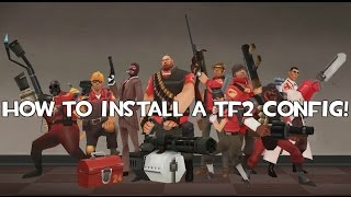How To Install A TF2 Config