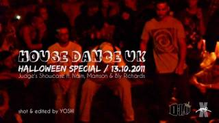 House Dance UK / Halloween Special 2011 / Judge's Showcase ft. Naim, Mamson & Bly Richards