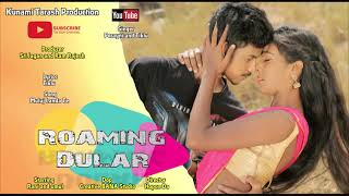 Muluj landa te....New Santali video album Roaming Dular 2019 mp3 song