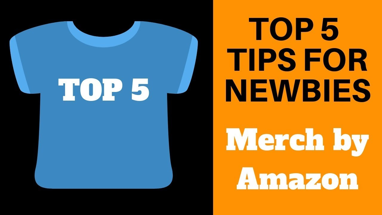 d30f564d1 Merch BY Amazon Top 5 Tips For Newbies - YouTube