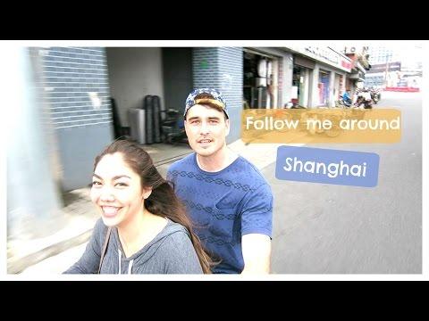 Follow Me Around!   Shanghai