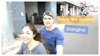 Follow Me Around! | Shanghai