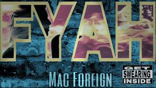 Fyah - Mac Foreign