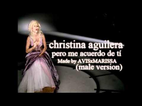 christina aguilera - pero me acuerdo de tí (male version)