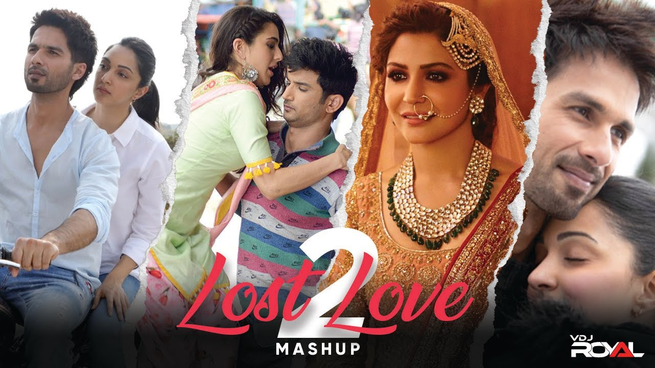 Lost Love Mashup - 2 | 2020 | VDj Royal|