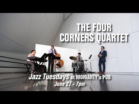 Jazz Tuesdays with the Four Corners Quartet (6/27/17)