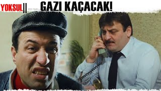 YOKSUL (1986) - GAZI KAÇACAK!