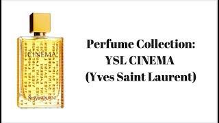 Perfume Collection: YSL CINEMA (Yves Saint Laurent)