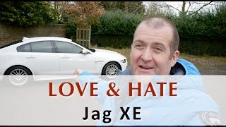 Jag XE things I Love & Hate