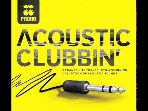 Safe And Sound - Originally by Capital Cities - Pacha Acoustic Clubbin' - Acoustic Version