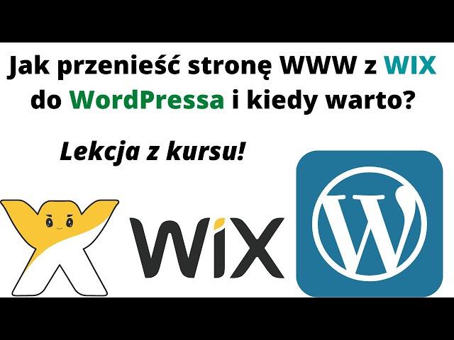 Jak przenieść stronę WWW z WIX do WordPressa💻 i kiedy warto? Lekcja z kursu👈