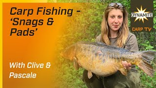 Carp Fishing - Snags and Pads