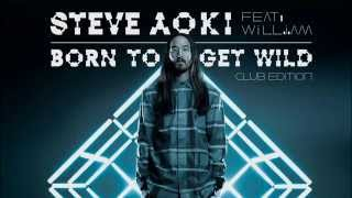 Born To Get Wild - Steve Aoki feat. will.i.am . Lyrics/ sub. Español