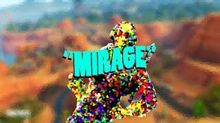 """Mirage"" - A Fortnite Montage Edit 