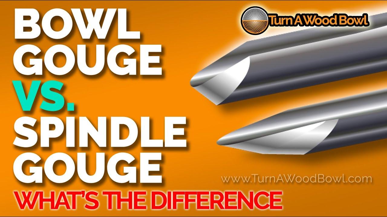 Bowl Gouge Vs Spindle Gouge Woodturning Tools Compared Video