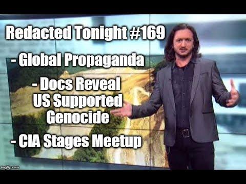 ~169~ Global Própaganda, Docs Revéal US Supported Genocíde, CÍA Stages Meetup