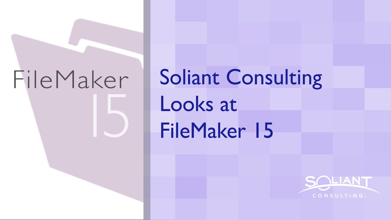 FileMaker 15 Playlist - Soliant Consulting