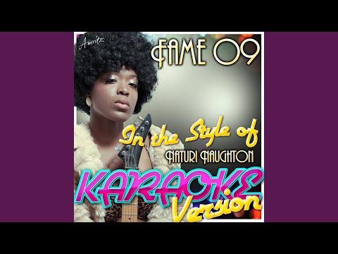 Fame 09 (In the Style of Naturi Naughton) (Karaoke Version)