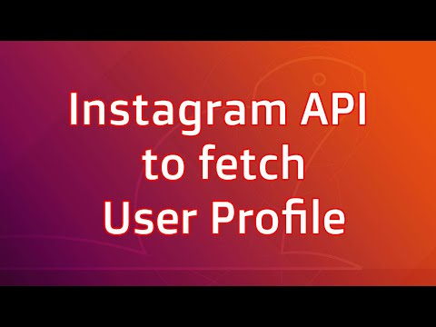 Instagram API To Fetch User Profile, Followers, Following, Posts