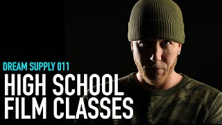 Dream Supply 011 | Film Classes in High School