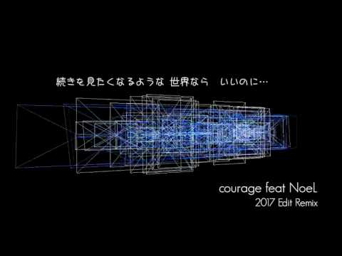 courage feat NoeL(Original Dance Pop 2017 Edit Remix)