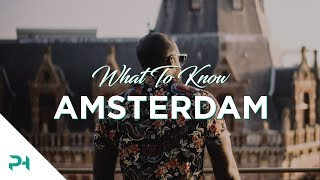Amsterdam: What To Know Before Going