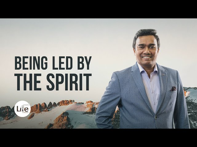 Being Led By the Spirit | Rev Paul Jeyachandran