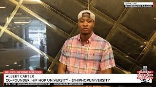 Global Brothers Podcast Episode 3 - Featuring Hip Hop University Co-Founder Albert Carter