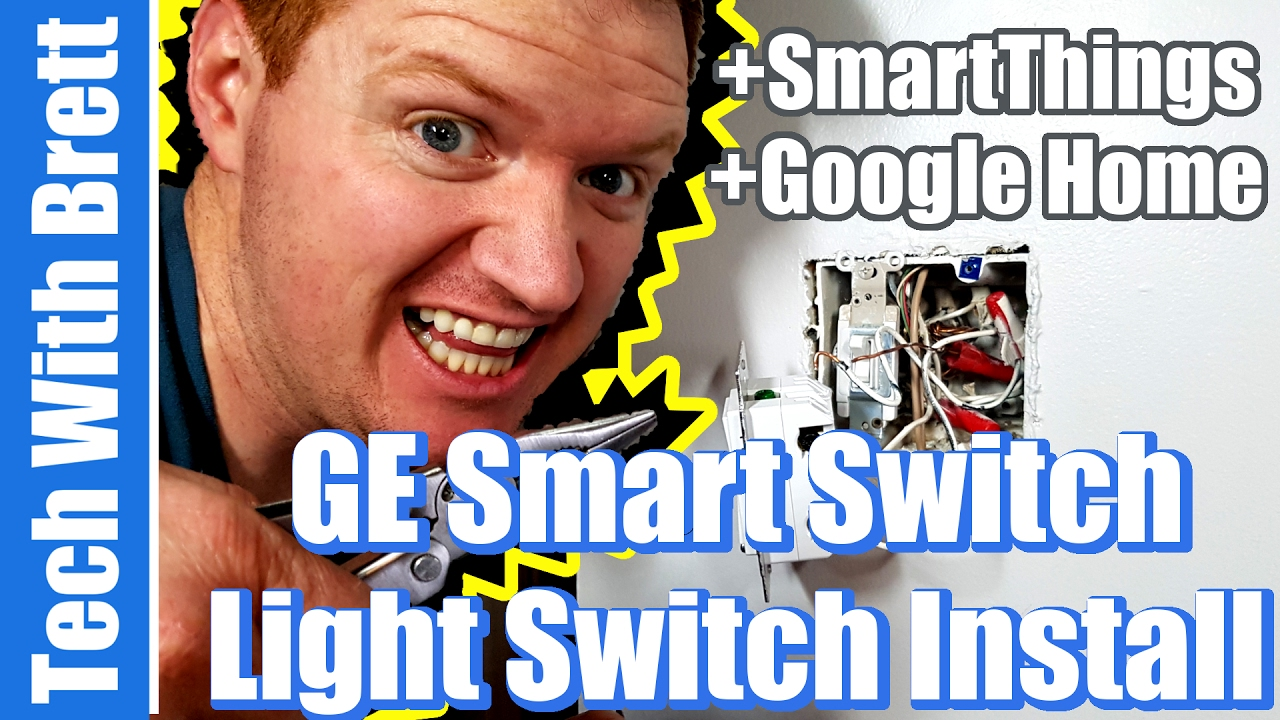 How to Install GE Smart Switch & Connect SmartThings + Google Home