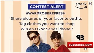 Amazon Spark India Photo Contest | Wardrobe Refresh Challenge Fashion | Win LG W SERIES | Quiz Today