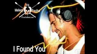 Axwell - I Found You (Melegy Pacha Remix)