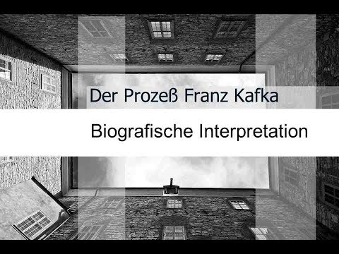 Franz Kafka Der Prozeß Biografische Interpretation
