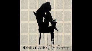 Video I Have Questions (Instrumental) (Official Audio) - Camila Cabello download MP3, 3GP, MP4, WEBM, AVI, FLV Maret 2018
