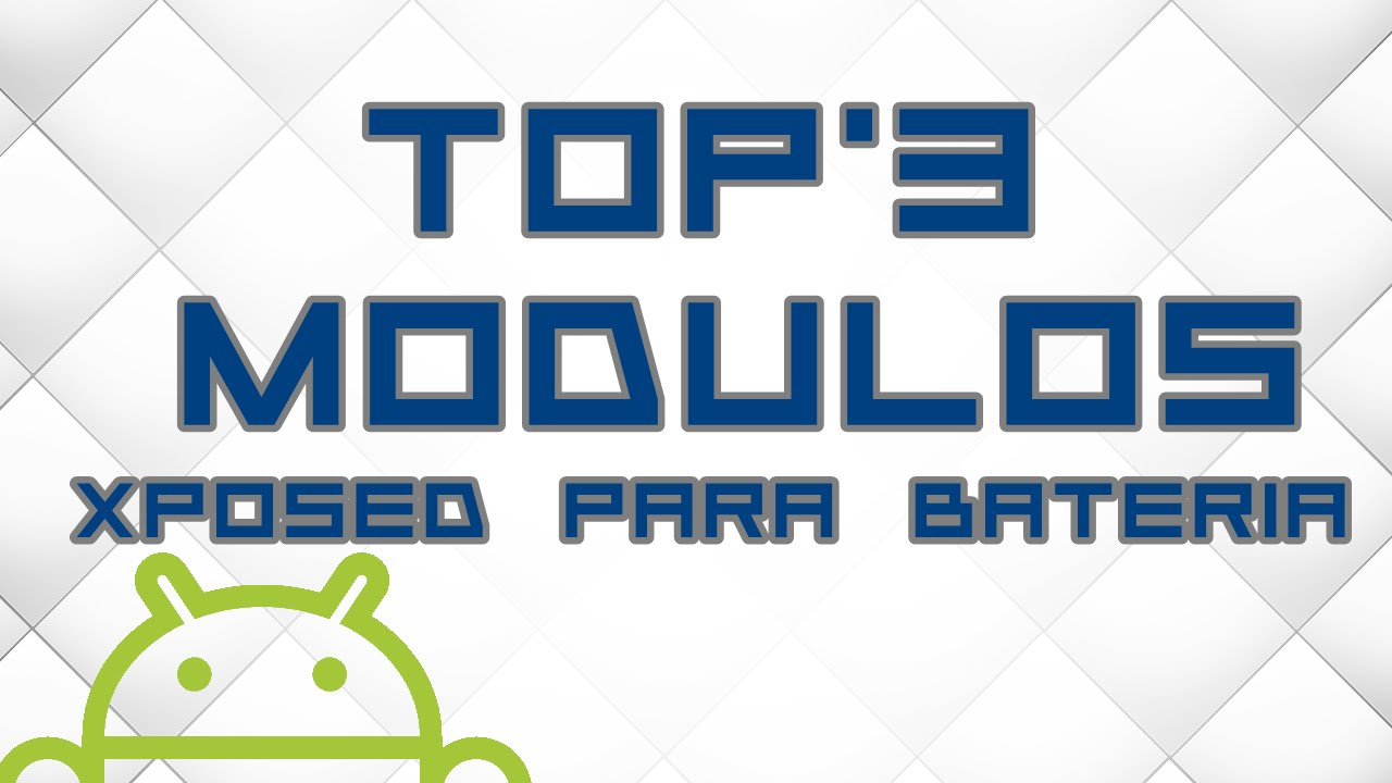 Top 3 Modulos Xposed Bateria Android