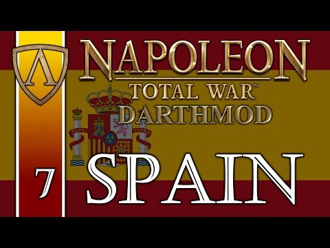 Let's Play Napoleon: Total War -- Darthmod -- Kingdom of Spain -- Part 7
