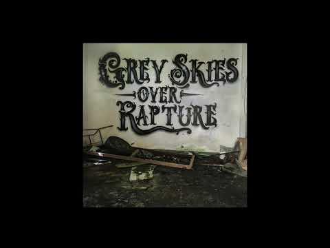 Grey Skies Over Rapture (2019) Full Album Mp3