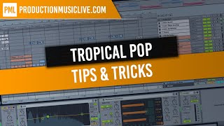 Producing Tropical Pop with Ableton Live